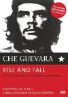 Ché Guevara - Rise and Fall